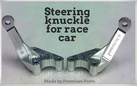 Seering knuckle for race car ready Premium Parts